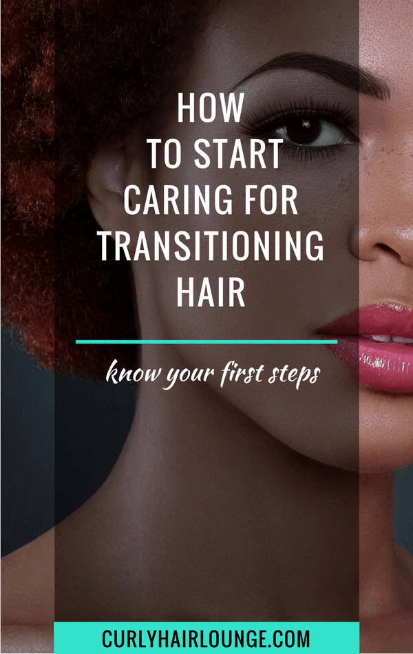 How To Start Caring For Transitioning Hair