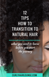 How to Transition To Natural Hair