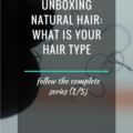 Unboxing Natural Hair What Is Your Hair Type