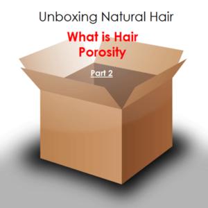 Hair Porosity Part 2