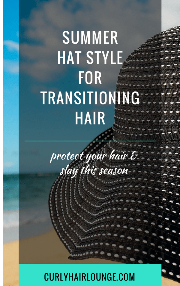 Summer hat Style For Transitioning Hair