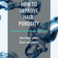 how to improve hair porosity