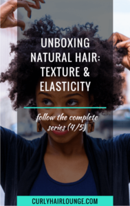 Unboxing Natural Hair Texture and Elasticity