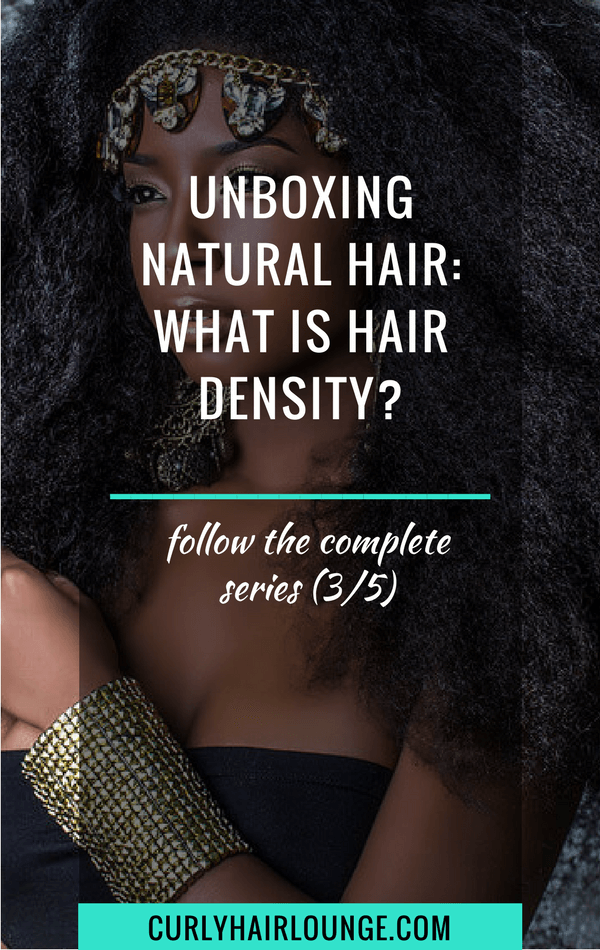 Unboxing Natural Hair What Is Hair Density