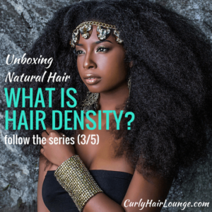 Unboxing Natural Hair_What Is Hair Density?