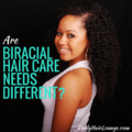 Are Biracial Hair Care Needs Different