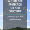 Protection For Your Curly Hair