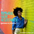Natural Hair Resistance Ingnorace or Prejudice