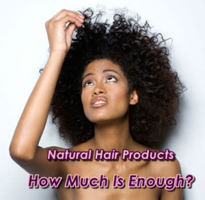 Natural Curly Hair Products_ How much is enough?
