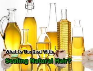 Sealing Natural Hair