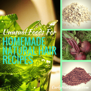 Unusual Foods For Homemade Natural Hair Recipes