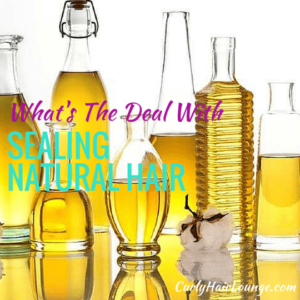 What Is The Deal With Sealing Natural Hair