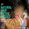 10 Natural Hair Myths Busted