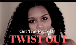 Get The Perfect Twist Out