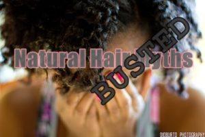 Natural Hair Myths Busted