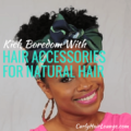 Kick Boredom With Hair Accessories For Natural Hair