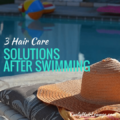 3 Hair Care Solutions After Swimming