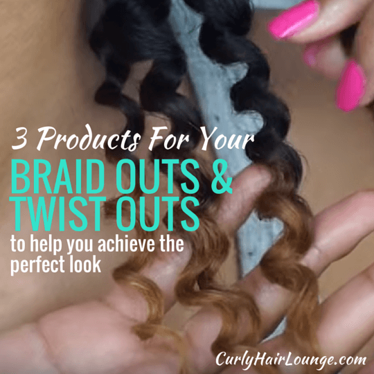 3 Products For Your Braid Outs & Twist Outs