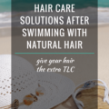3 Hair Care Solutions After Swimming With Natural Hair