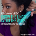Flat Irons ABC Know The Lingo Avoid The Woes