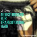 3 Moisturisers For Transitioning Hair