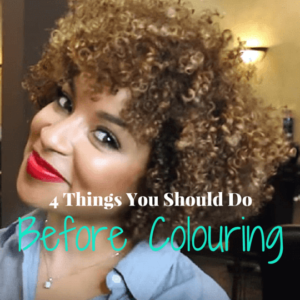 4 Things You Should Do Before Colouring Natural Hair