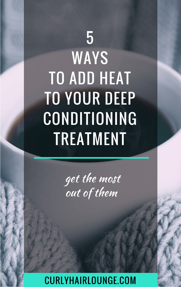 5 Ways To Add Heat To Your Deep Conditioning Treatment