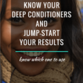 Know Your Deep Conditioners And Jump-start Your Results