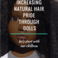 INCREASING NATURAL HAIR PRIDE THROUGH DOLLS