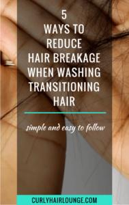 Reduce Hair Breakage When Washing Transitioning Hair