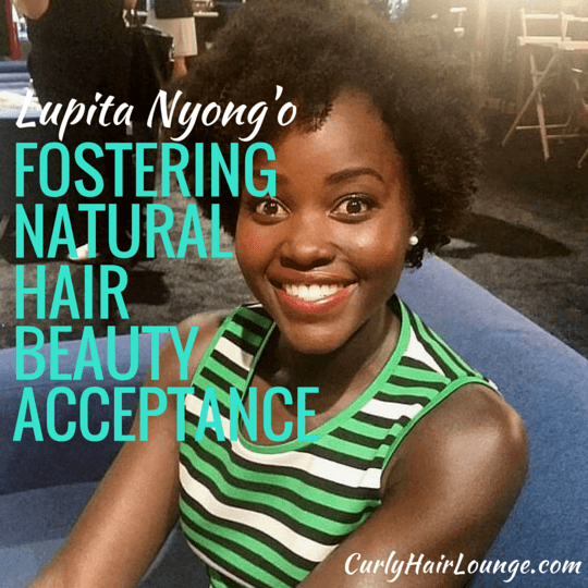 Lupita Nyong'o Fostering Natural Hair Beauty Acceptance