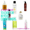 2 Ingredients To Look For In Your Conditioners