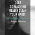 Co Washing does it really clean your hair
