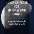 the lunar calendar for natural hair growth