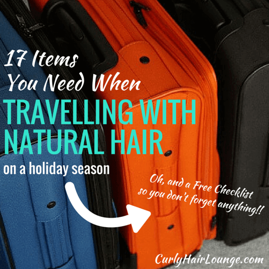 17 Items You Need When Travelling With Natural Hair