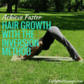 Achieve Faster Hair Growth With The Inversion Method