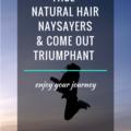 Facing Natural Hair Naysayers And Coming Out Triumphant