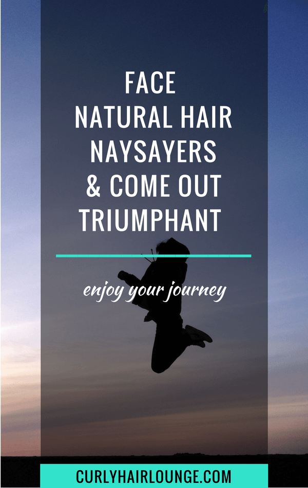 Facing Natural Hair Naysayers And Coming Out Triumphant