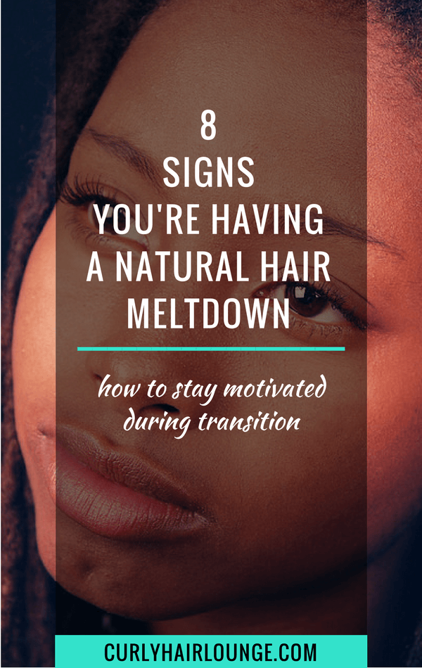 8 signs youre having a natural hair meltdown