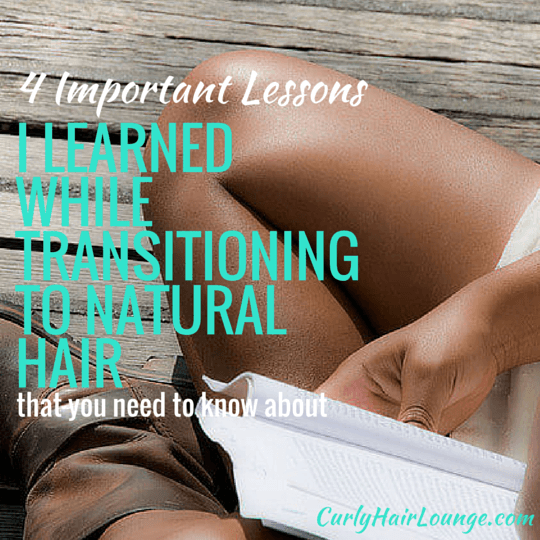 4 Important Lessons I Learned While Transitioning To Natural Hair