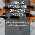 Unboxing Natural Hair Connecting The Dots