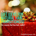 Christmas Gift Ideas For Natural Hair Transitioners