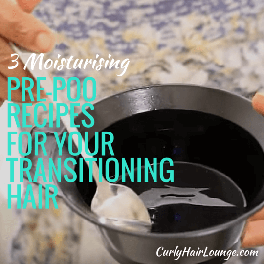 3 Pre-poo Recipes For Your Transitioing Hair