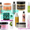 Featured Image for Blog Post Natural Hair Products Explained