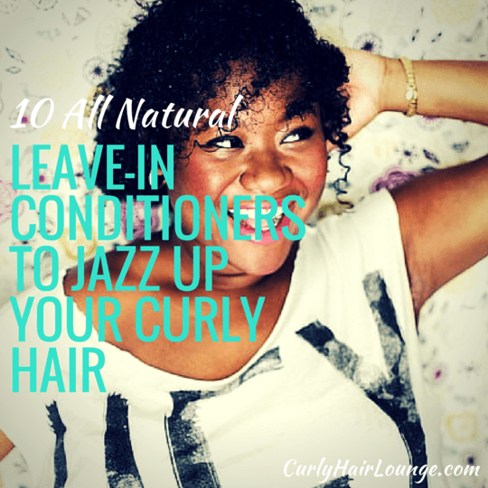 10 All Natural Leave-in Conditioners To Jazz Up Your Curly Hair