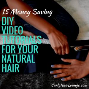 15 Money Saving DIY Video Tutorials For Your Natural Hair