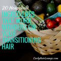 20 Household Ingredients That Work Wonders On Your Transitioning Hair