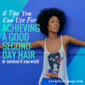 6 Tips You Can Use For Achieving A Good Second day Hair