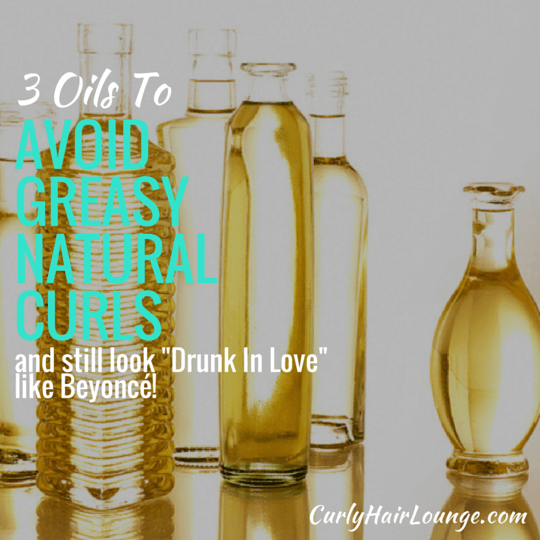 3 Oils To Avoid Greasy Natural Curls