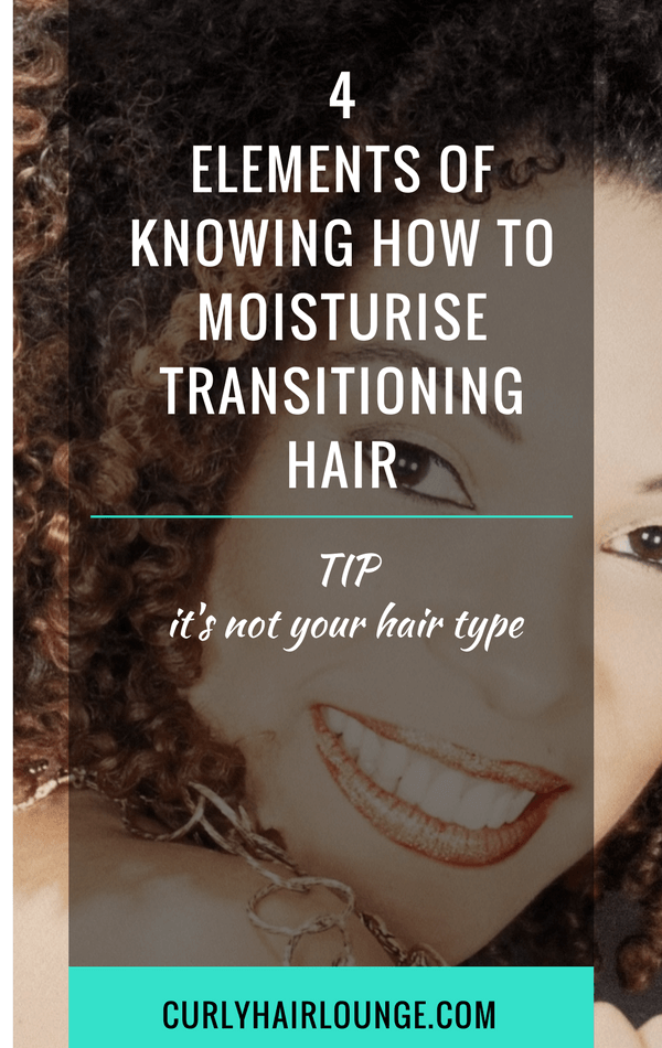 4 Elements Of Knowing How To Moisturise Transitioning Hair